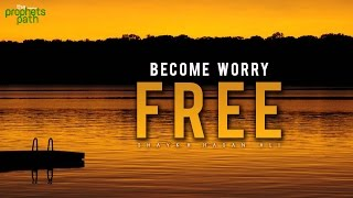How To Become Worry Free