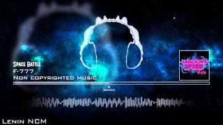 [Dance] - F-777 - Space Battle (LeninNCM Release) FREE