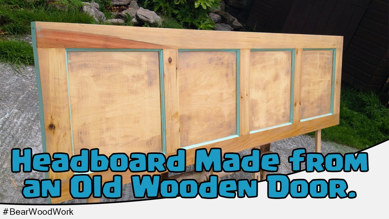 Headboard Made from an Old Wooden Door - YouTube