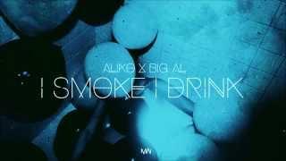 AliKo x Big-Al - I Smoke I Drink