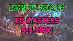 Draftkings League of Legends EU Masters DFS Picks, Analysis & Lineup Builder - 5-5-2020