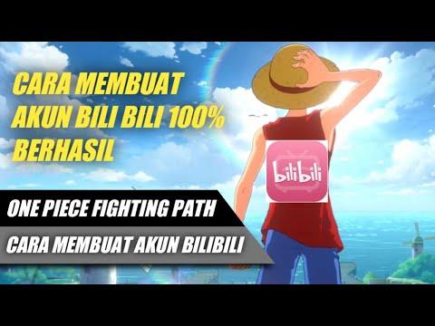 Cara Membuat Akun Bilibili Untuk Login One Piece Fighting Path