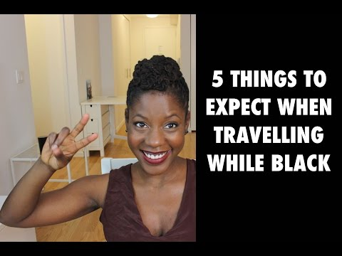 5 Things To Expect When Travelling While Black