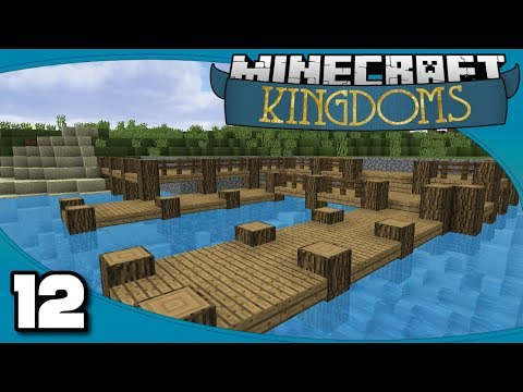 Kingdoms II - Ep. 12: Redoing the Docks