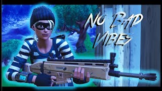 Fortnite Montage - No Bad Vibes (Fortnite Edit)
