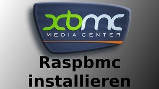 Tutorial: Raspberry Pi - Raspbmc installieren [GERMAN/DEUTSCH]