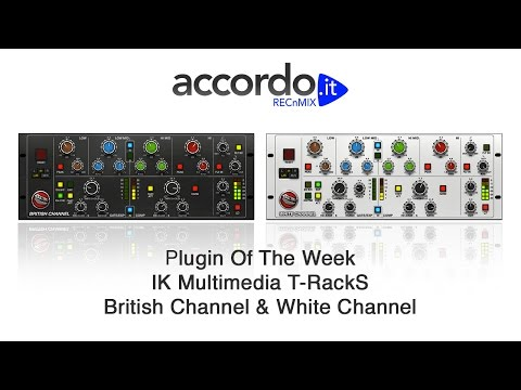 IK Multimedia T-RackS British Channel & White Channel