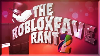 The ROBLOXFave Rant 2