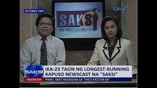 """Saksi: Ika-23 taon ng longest-running Kapuso newscast na """"Saksi"""""""