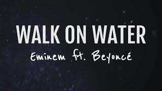 Eminem - Walk On Water ft. Beyoncé (Lyrics video)