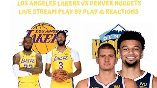 Los Angeles Lakers Vs. Denver Nuggets Live Stream Play By Play & Reactions