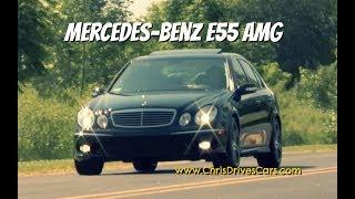 "Mercedes-Benz E55 AMG - ""Chris Drives Cars"" Video Test Drive"