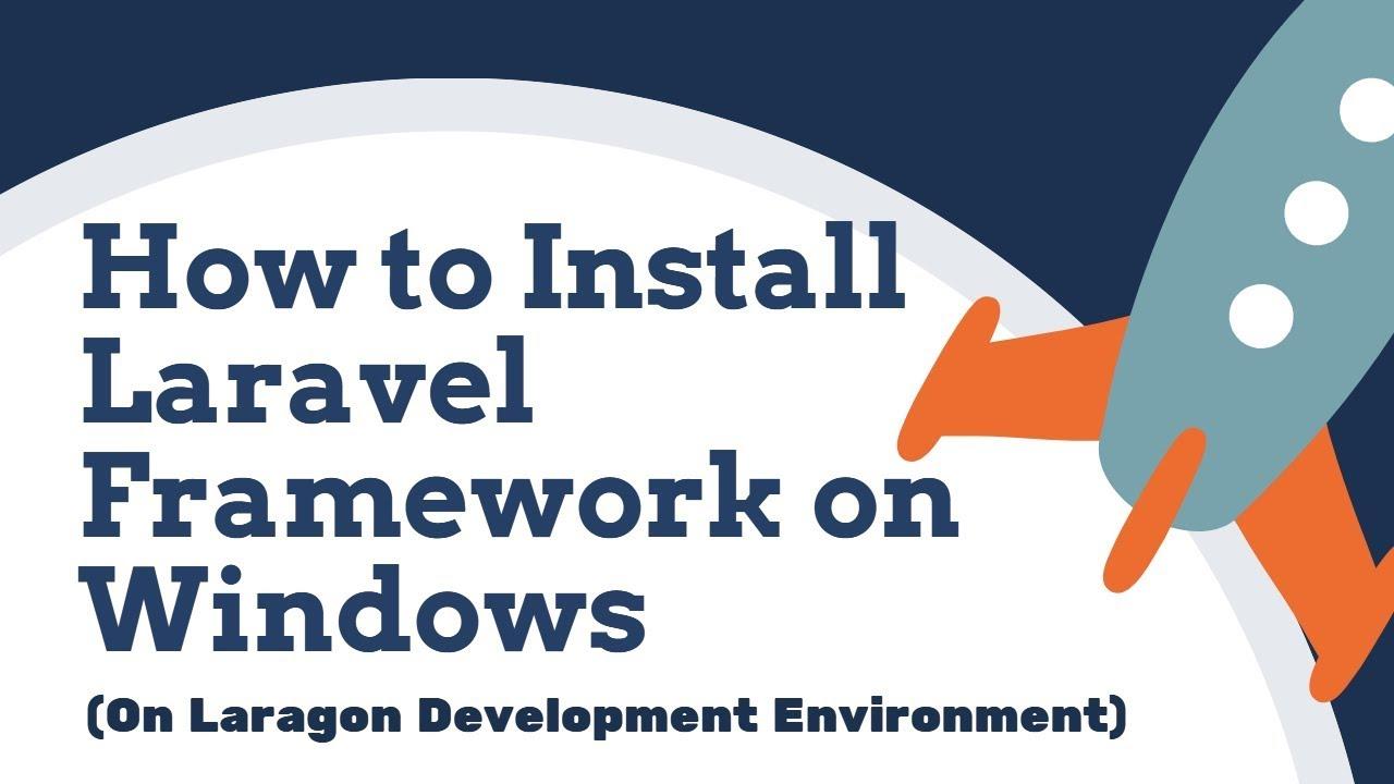 How to Install Laravel Framework in Windows
