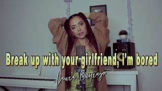 Ariana Grande - break up with your girlfriend, i'm bored (Versión En Español) Laura Buitrago