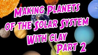 Making Planets of the Solar System using Super Clay Part 2