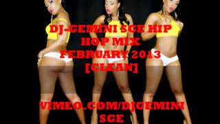 DJ-GEMINI SGE HIP HOP MIX FEBRUARY 2013 [CLEAN]