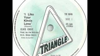 Elvis Eddie - I Like Your Kinda Love
