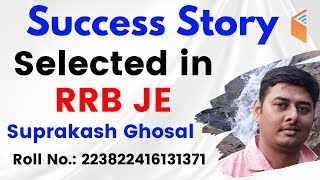 How he Selected in RRB JE | Suprakash Ghosal Success Story | Next is You