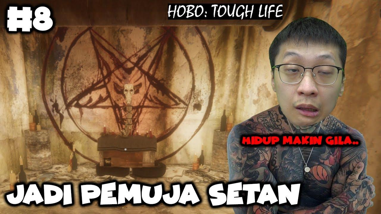 Kita Jadi Pemuja Setan & Bandar Narkoboy  - Hobo Tough Life - Part 8