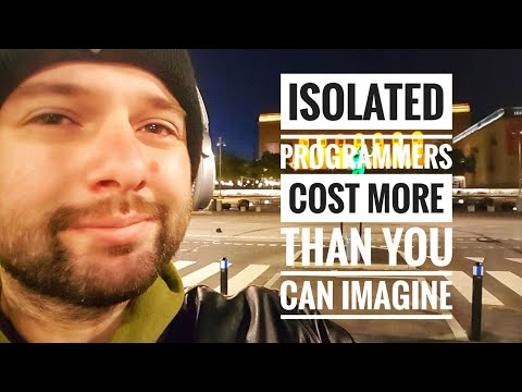 Isolated programmers cost more than you can imagine