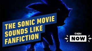 The Sonic the Hedgehog Movie Sounds Like Fanfiction - IGN Now
