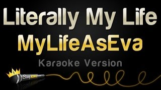 MyLifeAsEva - Literally My Life (Karaoke Version)