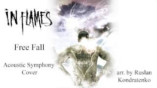In Flames - Free Fall (Acoustic Symphony Cover) arr. by Ruslan Kondratenko