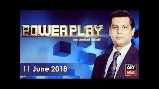 Power Play 11th June 2018-Letting Zulfi Bukhari go abroad not as per law