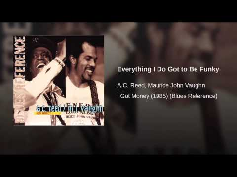 AC Reed & Maurice John Vaughn - Everything I Do Got to Be Funky 1985 HD (DJIDMix)