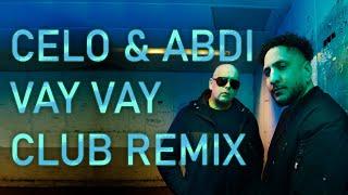 CELO & ABDI - VAY VAY - HYPE CLUB REMIX [MUSIKVIDEO] PROD. BY DRCBEATZ