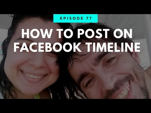 How To Post On Facebook Timeline