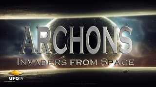 ANCIENT ALIEN MYSTERY OF THE ARCHONS - Invaders from Space HD