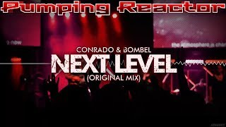 Conrado & Bombel - Next Level (Original Mix)