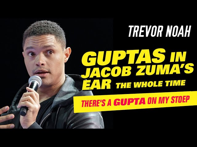 """Guptas In Jacob Zuma's Ear The Whole Time"" - Trevor Noah - (There's A Gupta On My Stoep)"