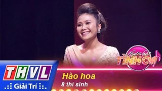 thvl  nguoi hat tinh ca - tap 4  thu thach 1 hao hoa - 8 thi sinh