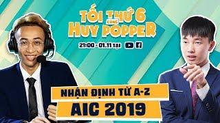 Nhận Định Từ A-Z AIC 2019 cùng BLV Thanh Tùng - Tối Thứ 6 Cùng Huy Popper - Garena Liên Quân Mobile