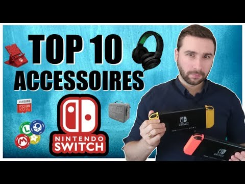 TOP 10 ACCESSOIRES NINTENDO SWITCH 🔥