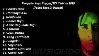 #kumpulanlagu2019 KUMPULAN LAGU REGGAE||SKA TERBARU 2019||Lagu Paling Enak Didengar Saat Santai!!!