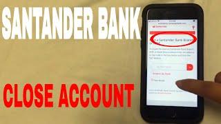 ✅  4 Ways To Close Santander Bank Account 🔴