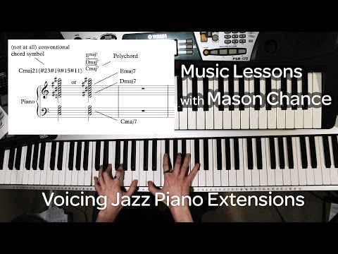 Voicing Jazz Piano Extensions (Music Lessons with Mason Chance)