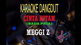 Download Lagu Karaoke Cinta Hitam Nada Pria - Meggi Z (Karaoke Dangdut Tanpa Vocal) mp3