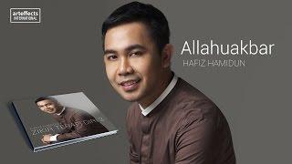 Hafiz Hamidun - Allahuakbar (Audio)