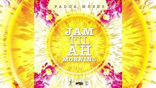 Fadda Moses Jam Til Ah Morning 2019 Soca Release HD.mp3