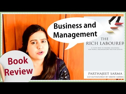 Book Review | The Rich Labourer by Parthajeet Sarma and Sibani Sarma | Business and Management