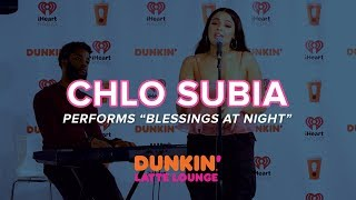 Chlo Subia Performs 'Blessings At Night' Live | DLL