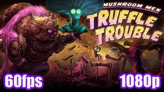 Mushroom Men : Truffle Trouble | Indie Puzzle Action Adventure PC Game | 1080p 60fps | 2015