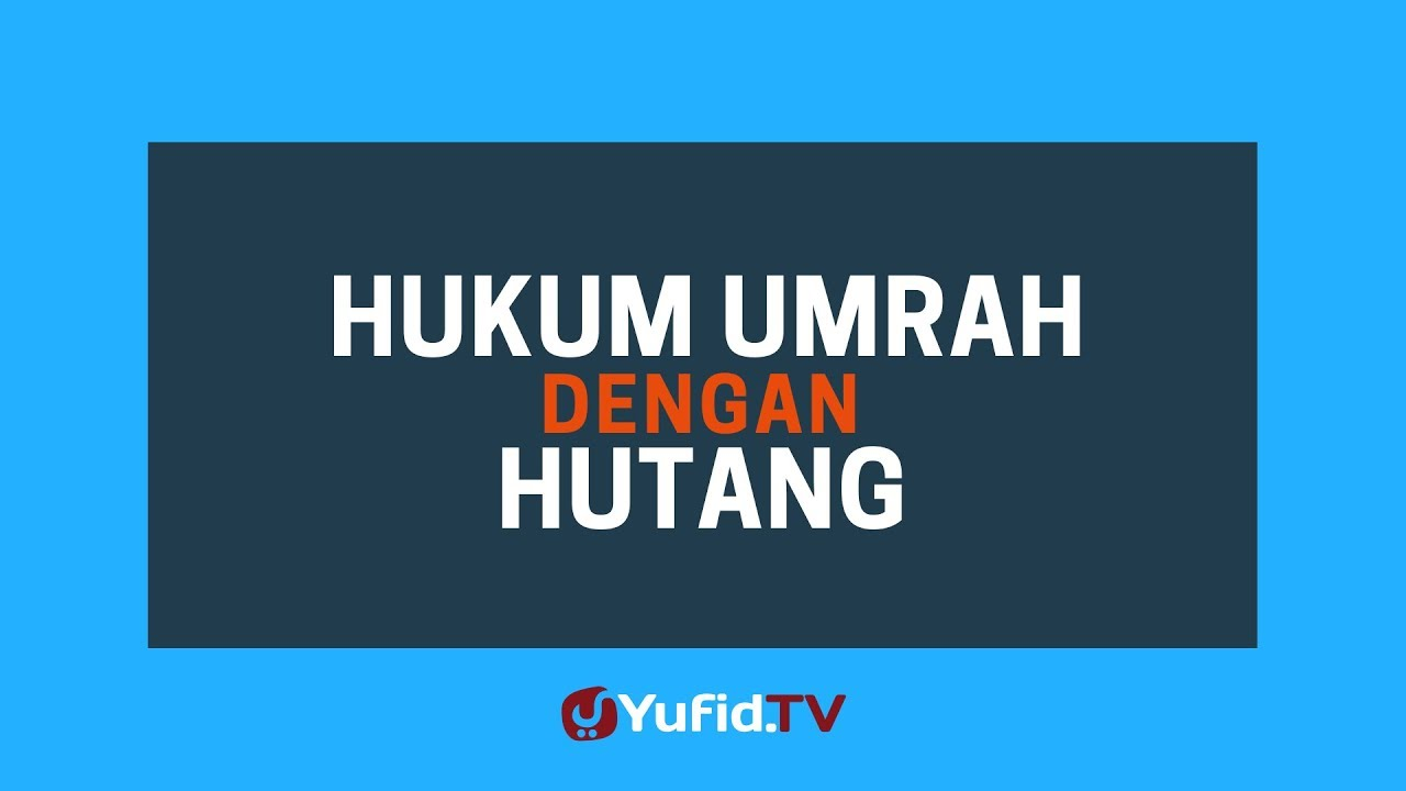 Hukum Umrah Dengan Hutang Poster Dakwah Yufid Tv