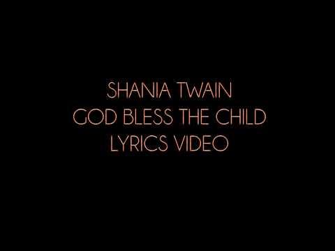 Shania Twain God Bless The Child (Single Version) Lyrics Video