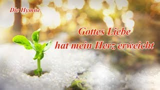 Schönes christliches Lied | Gottes Liebe hat mein Herz erweicht, Gottes Liebe ist immer mit uns