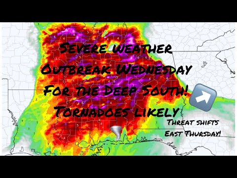 Tornado outbreak very possible for the Deep South Wednesday! Threat moves  East Thursday!